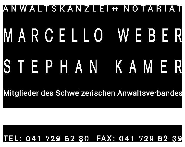 Anwaltskanzlei + Notariat Marcello Weber Stephan Kamer Mitglieder des Scheizerischen Anwaltsverbandes Poststrasse 14 Postfach 1130 6301 Zug Tel: 041 729 82 30 Fax: 041 729 82 39