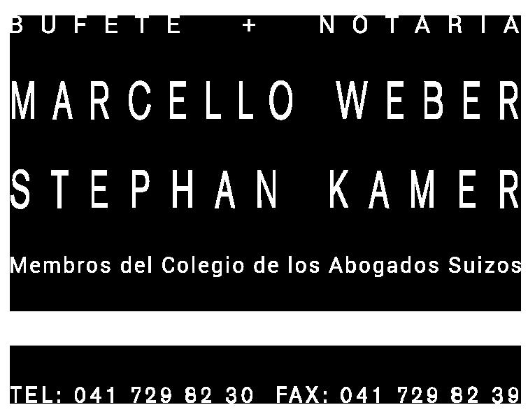 Bufete + Notaria Weber Stephan Kamer Membros del Colegio de los Abogados Suizos Poststrasse 14 Postfach 1130 6301 Zug Tel: 041 729 82 30 Fax: 041 729 82 39