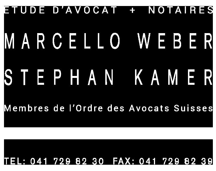 Etude d'Avocat + Notaires Marcello Weber Stephan Kamer Membres de l'Ordre des Avocats Suisses Poststrasse 14 Postfach 1130 6301 Zug Tel: 041 729 82 30 Fax: 041 729 82 39